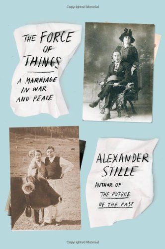 9780374157425: The Force of Things: A Marriage in War and Peace