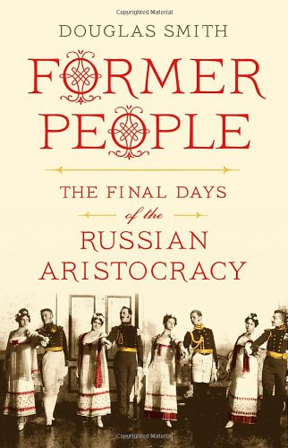 9780374157616: Former People: The Final Days of the Russian Aristocracy