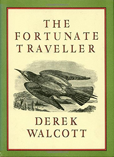 Fortunate Traveller, The: Walcott, Derek