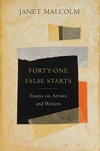9780374157692: Forty-one False Starts: Essays on Artists and Writers
