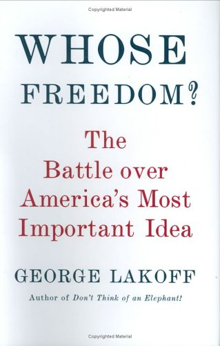 9780374158286: Whose Freedom?: The Battle Over America's Most Important Idea