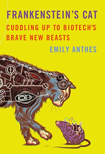 9780374158590: Frankenstein's Cat: Cuddling Up to Biotech's Brave New Beasts