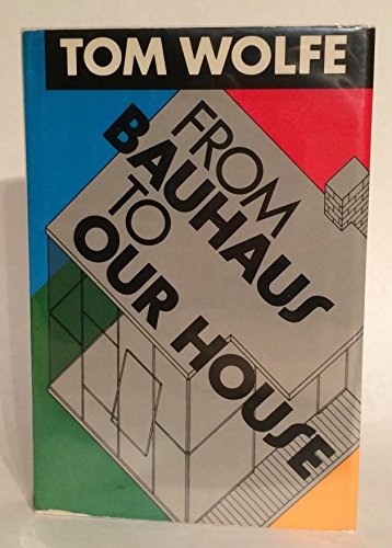 9780374158927: From Bauhaus to Our House