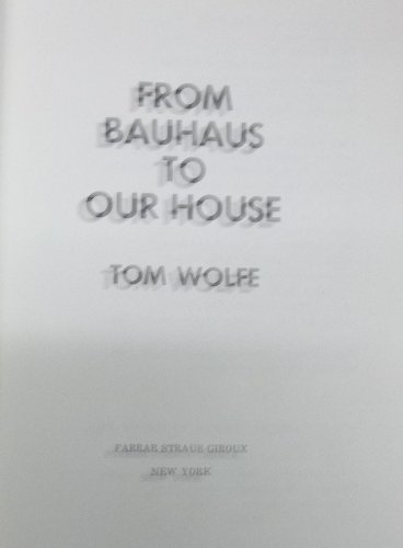 9780374158934: From Bauhaus to Our House -- w/ Dust Jacket
