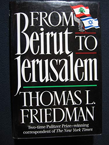 From Beirut to Jerusalem: Thomas L Friedman