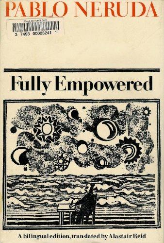 Fully Empowered: Bilingual Edition.: Neruda, Pablo.