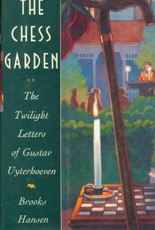 9780374160159: The Chess Garden or the Twilight Letters of Gustav Uyterhoeven