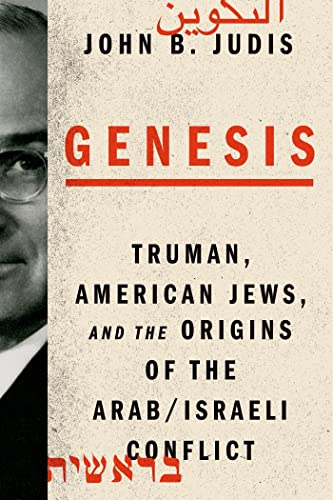 9780374161095: Genesis: Truman, American Jews, and the Origins of the Arab/Israeli Conflict