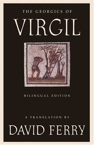 9780374161392: The Georgics of Virgil: Bilingual Edition
