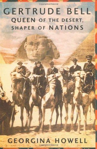 Gertrude Bell: Queen of the Desert, Shaper of Nations (First American Edition): Georgina Howell