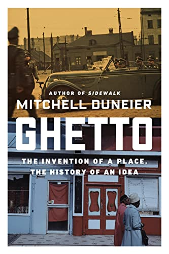 9780374161804: Ghetto: The Invention of a Place, the History of an Idea