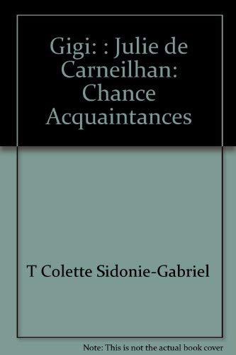 Gigi: : Julie de Carneilhan: Chance Acquaintances: Colette, Colette, Sidonie-Gabriel