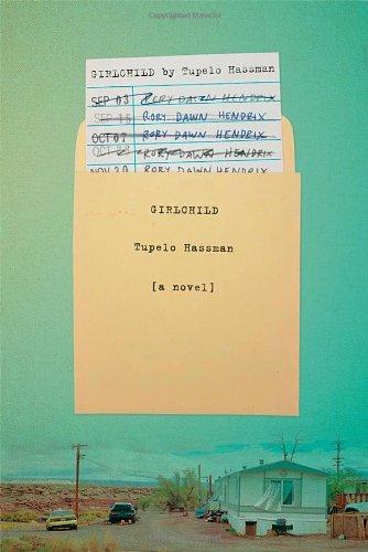 Girlchild: A Novel: Hassman, Tupelo