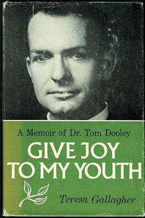 9780374163006: Give Joy to My Youth : A Memoir of Dr. Tom Dooley