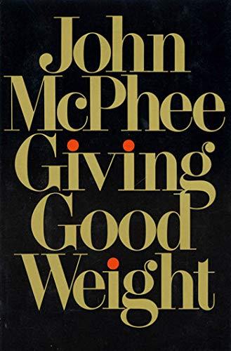 Giving Good Weight.: Mcphee, John