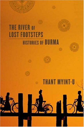 9780374163426: The River of Lost Footsteps: Histories of Burma