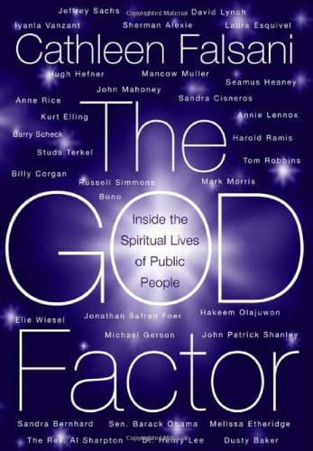 9780374163815: The God Factor: Inside the Spiritual Lives of Public People