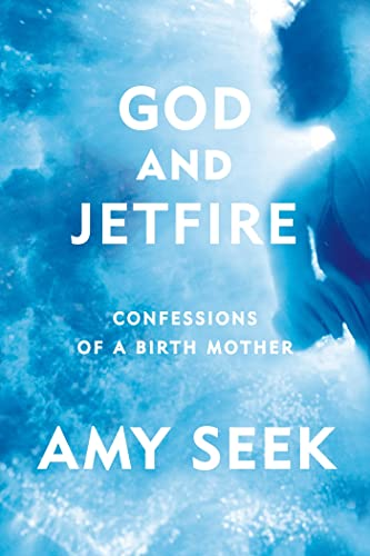 9780374164454: God and Jetfire: Confessions of a Birth Mother