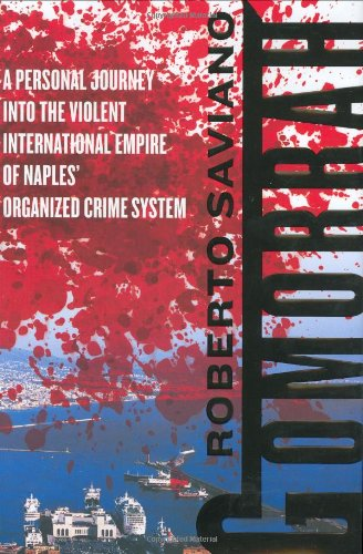 9780374165277: Gomorrah: A Personal Journey into the Violent International Empire of Naples' Organized Crime System