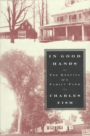 9780374165659: In Good Hands: The Keeping of a Family Farm
