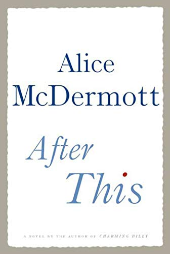 After This: A Novel: McDermott, Alice