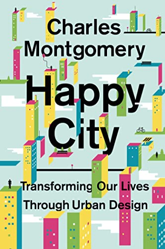 9780374168230: Happy City: Transforming Our Lives Through Urban Design
