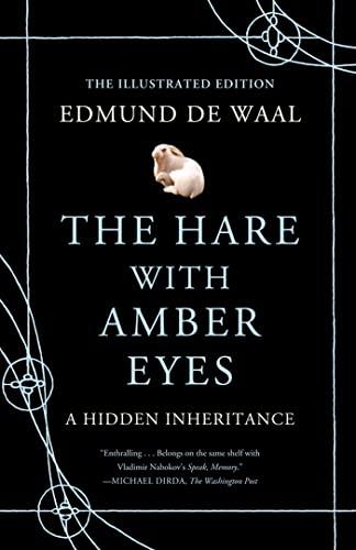The Hare with Amber Eyes (Illustrated Edition): A Hidden Inheritance (Hardback): Edmund de Waal