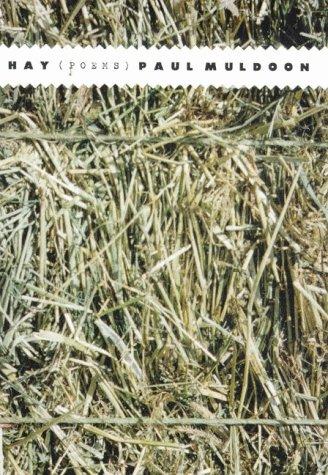 Hay: Poems: Muldoon, Paul