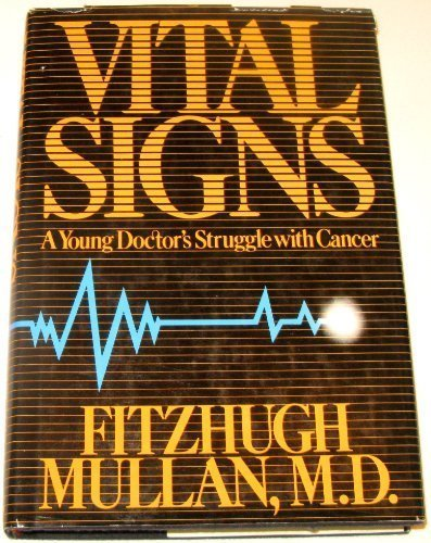 9780374168643: Vital Signs: A Young Doctor's Struggle With Cancer