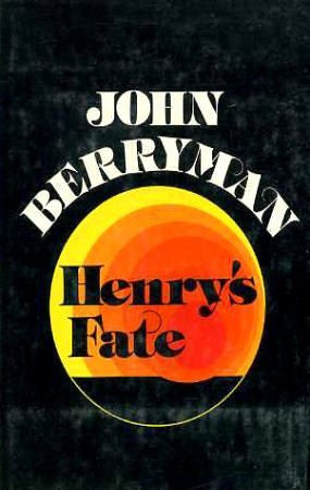 Henry's Fate and Other Poems, 1967-1972 (0374169500) by Berryman, John