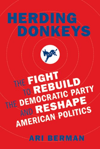 HERDING DONKEYS The Fight to Rebuild the Democratic Party and Reshape American Politics