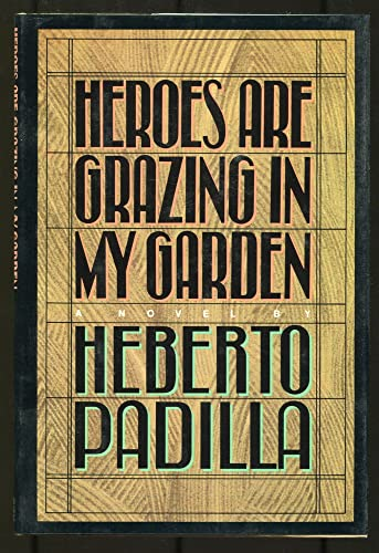 Heroes are Grazing in My Garden: Padilla, Heberto