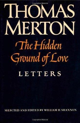 The Hidden Ground of Love: Letters: Merton, Thomas