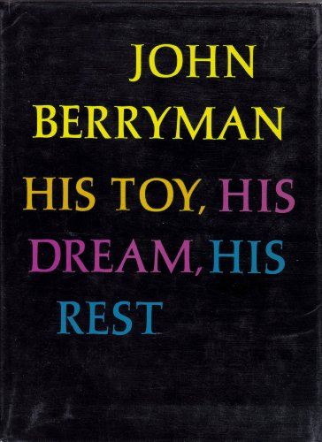 9780374170288: His Toy, His Dream, His Rest: 308 Dream Songs