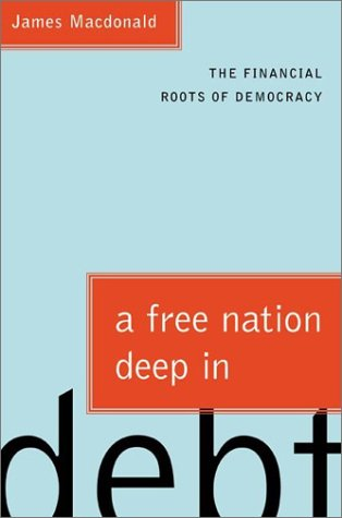 9780374171438: A Free Nation Deep in Debt: The Financial Roots of Democracy