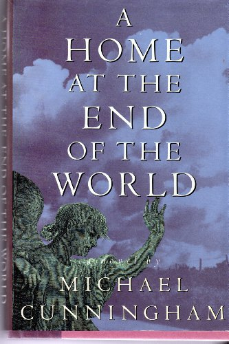 A Home at the End of the World. [Signed by Michael Cunningham].: Cunningham, Michael