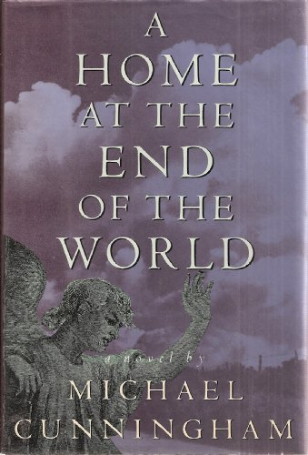 A Home at the End of the World: Cunningham, Michael