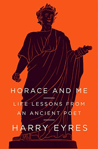 9780374172749: Horace and Me: Life Lessons from an Ancient Poet