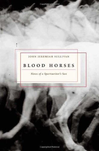 9780374172817: Blood Horses: Notes of a Sportwriter's Son