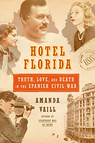 9780374172992: Hotel Florida: Truth, Love, and Death in the Spanish Civil War: Truth, Love, and Death in the Spanish Civil War