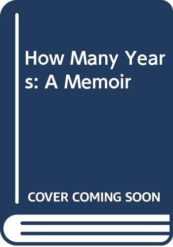 9780374173197: How Many Years: A Memoir