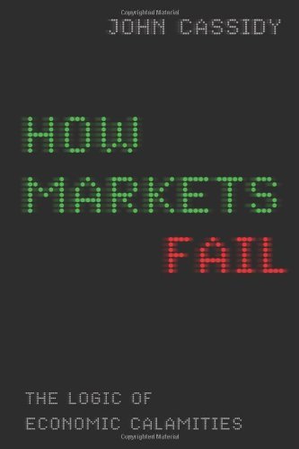 9780374173203: How Markets Fail: The Logic of Economic Calamities