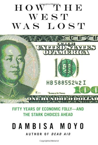 9780374173258: How the West Was Lost: Fifty Years of Economic Folly--and the Stark Choices Ahead