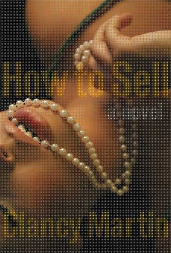 9780374173357: How to Sell: A Novel
