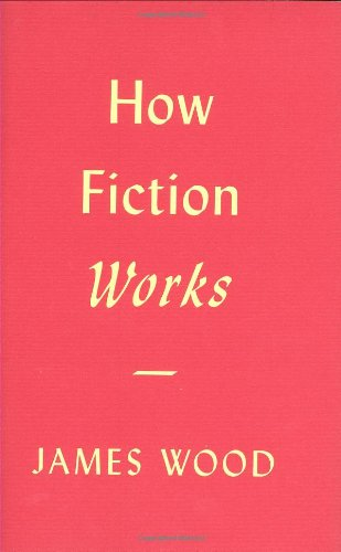 9780374173401: How Fiction Works