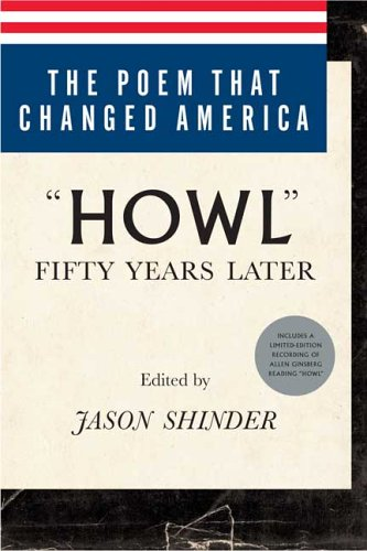 """The Poem That Changed America: """"Howl"""" Fifty: Jason Shinder"""