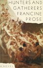 Hunters and Gatherers: Prose, Francine