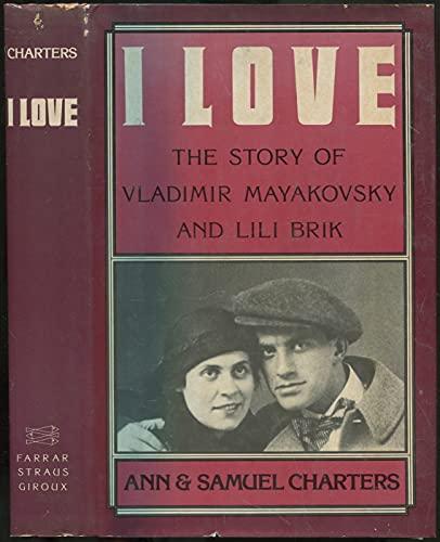 9780374174064: I love: The story of Vladimir Mayakovsky and Lili Brik