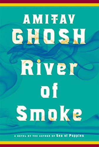 River of Smoke (Signed First Edition): AMITAV GHOSH