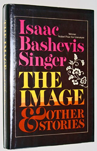 The Image & Other Stories: Singer, Isaac B.